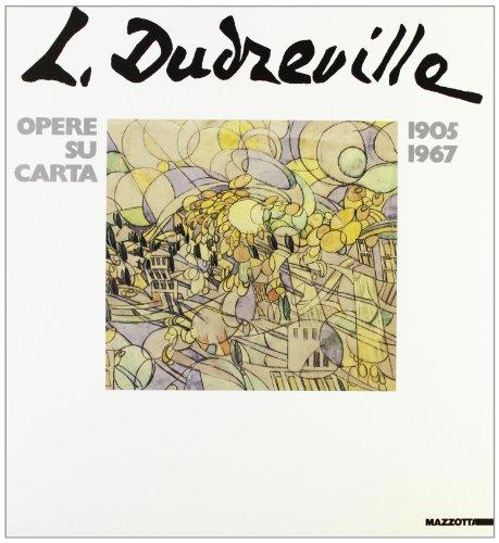 Dudreville: Opere su carta, 1905-1967 (Italian Edition): Dudreville, Leonardo