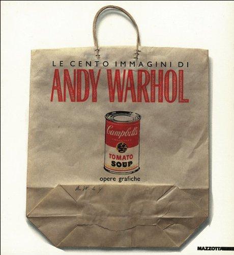 9788820209063: Le cento immagini di Andy Warhol. Opere grafiche. Catalogo della mostra (Reggio Emilia-Genova-Bolzano-Milano, 1989) (Biblioteca d'arte)