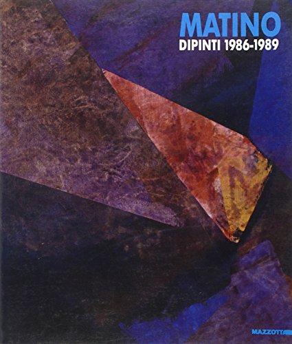 Vittorio Matino. Dipinti 1986 - 1989: MATINO - Fagone
