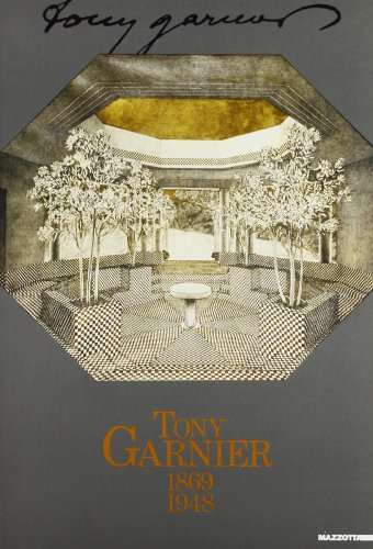 9788820209612: Tony Garnier 1869-1948. Catalogo della mostra (Torino, 1990) (Planning & design)