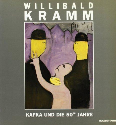 9788820209926: Willibald Kramm. Kafka und die 50er Jahre. Catalogo della mostra (Heidelberg, 1991) (International)