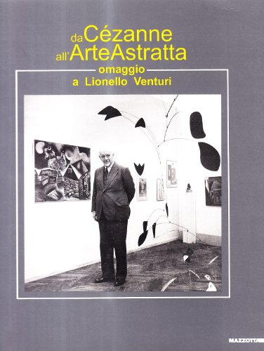 9788820210281: Da Cézanne all'arte astratta. Omaggio a Lionello Venturi. Catalogo della mostra (Verona-Roma, 1992). Ediz. illustrata