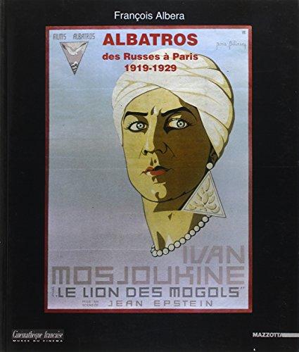 Albatros: Des russes a Paris, 1919-1929 (French: Albera, Francois