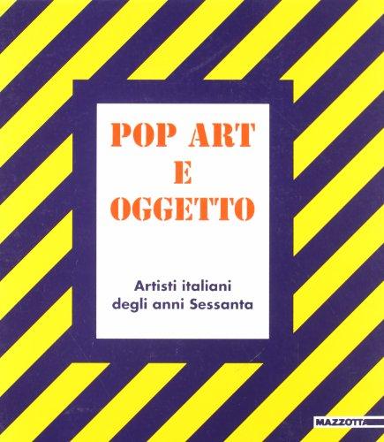 9788820211820: Pop art e oggetto: Artisti italiani degli anni sessanta (Italian Edition)