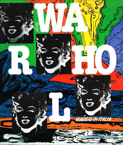 Warhol: Viaggio in Italia (Italian Edition) (8820211866) by Andy Warhol