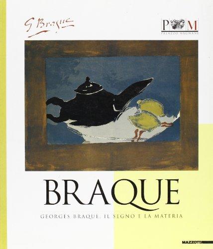 Georges Braque. Il segno e la materia.: Catalogo della Mostra: