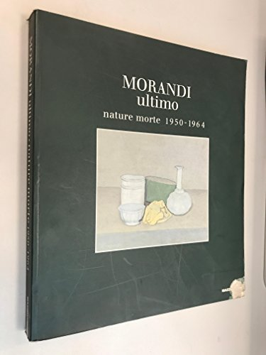 9788820212582: Morandi ultimo: Nature morte 1950-1964 (Italian Edition)