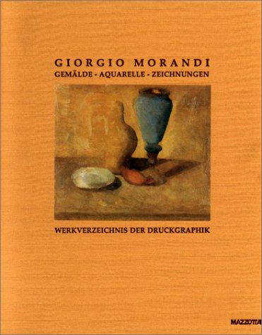 Giorgio Morandi 1890-1964: Gemalde, Aquarelle, Zeichnungen Das: Heinz Spielmann, Claudia