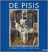 9788820214111: Filippo De Pisis: La poesia nei fiori e nelle cose