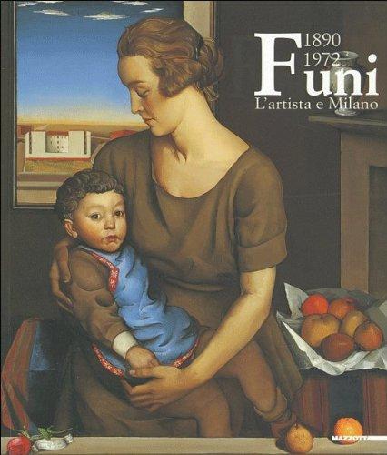 Funi 1890-1972. L'artista e Milano.: Catalogo della Mostra: