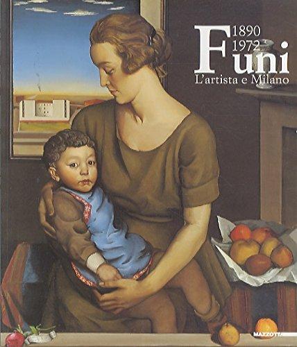 9788820215262: Funi 1890-1972. L'artista e Milano