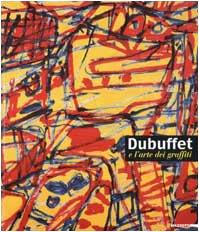 Dubuffet e l'arte dei graffiti: Barilli R.