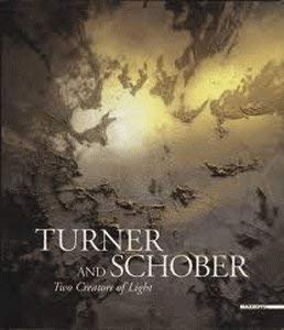 Turner and Schober : Two Creators of Light
