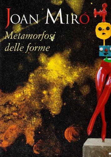 Joan Miró. Metamorfosi delle forme. Catalogo della: J. L. Prat