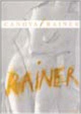 Canova/Rainer. [Edizione italiana, inglese e tedesca].: Arnulf, RAINER