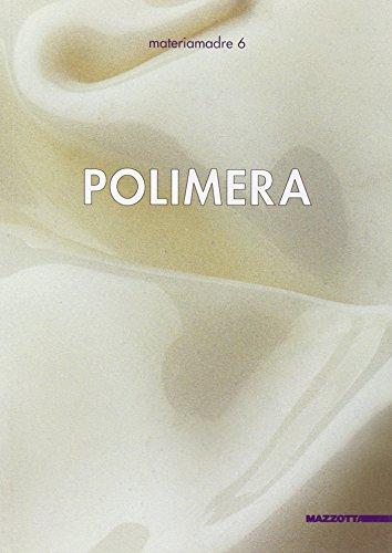 9788820216122: Polimera. Alberto Ghinzani, Donata Lazzarini, Franco Mazzucchelli. Ediz. illustrata