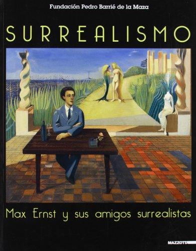 SURREALISMO. MAX ERNST Y SUS AMIGOS SURREALISTAS. FUNDACION PEDRO BARRIE DE LA MAZA, LA CORU&Ntilde...