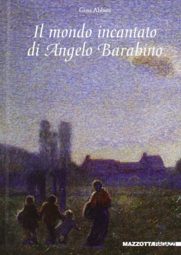 Il mondo incantato di Angelo Barabino: ABBATI Gina