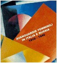 9788820218638: Avanguardie femminili in Italia e Russia. 1910-1940. Catalogo della Mostra (Siracusa, 5 ottobre-5 novembre 2007). Ediz. italiana e inglese (Biblioteca d'arte)
