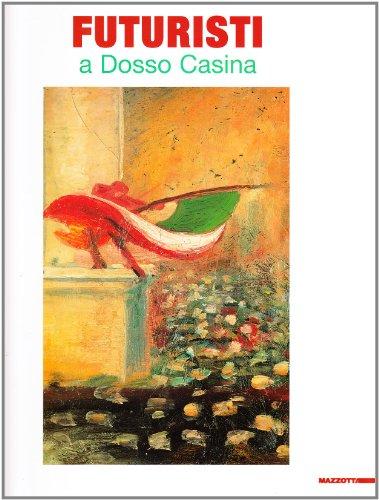 Futuristi a Dosso Casina.: Sansone, Luigi.