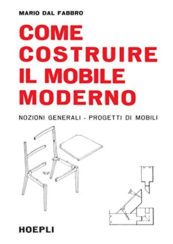 Come costruire il mobile moderno (8820301210) by Mario Dal Fabbro