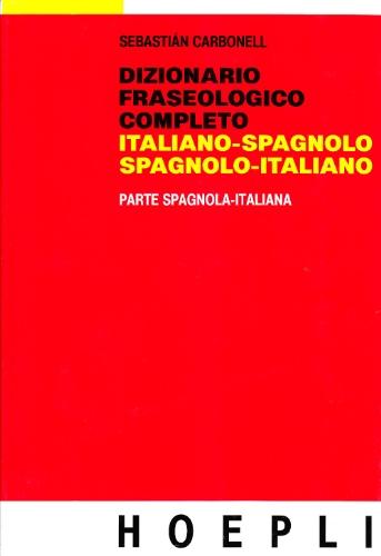 9788820302245: Dizionario fraseologico completo italiano-spagnolo e spagnolo-italiano. Parte spagnola-italiana