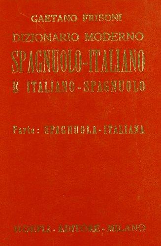 Dizionario moderno Italiano-Spagnuolo e Spagnuolo-Italiano. Vol.I: Italiano-Spagnuolo. Vo: Frisoni,...