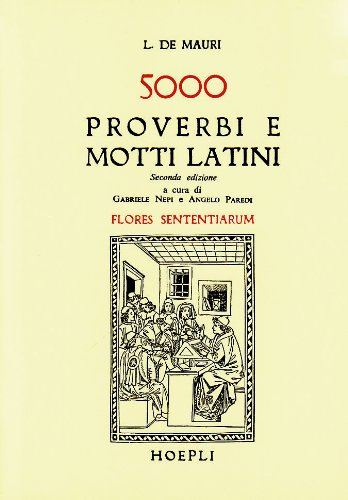 5000 Cinquemila Proverbi E Motti Latini Flores