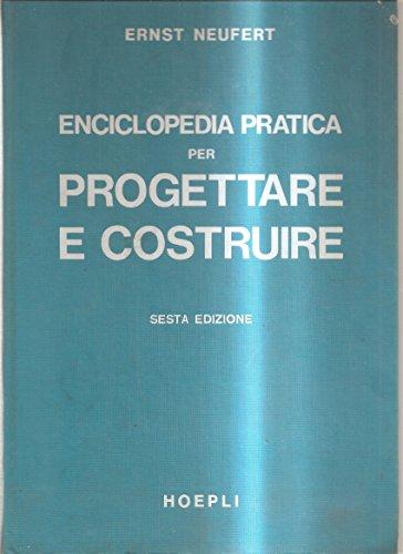 9788820312275: Enciclopedia pratica per progettare e costruire