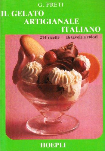 9788820313388: Il gelato artigianale italiano (Cucina)