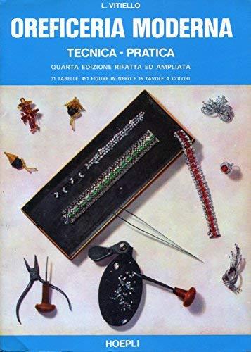 Oreficeria Moderna. Tecnica - Pratica.: Vitiello, Luigi,