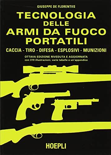 9788820314927: Tecnologia delle armi da fuoco portatili