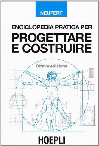 9788820323523: Enciclopedia pratica per progettare e costruire