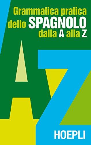 GRAMMATICA SPAGNOLA PRATICA A - Z: VINCENT