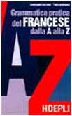 Grammatica pratica del francese dalla A alla: Luciani, Giovanni