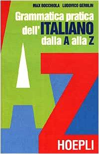 Grammatica pratica dell'italiano dalla A alla Z: Bocchiola, Max, Gerolin,