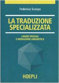9788820327095: La traduzione specializzata. Lingue speciali e mediazione linguistica
