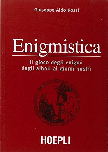 9788820327224: Enigmistica. il gioco degli enigmi dagli albori ai giorni nostri