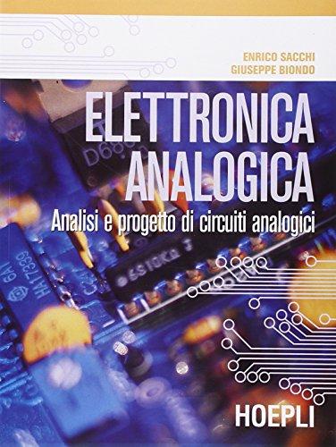 9788820328634: Elettronica analogica. Analisi e progetto di circuiti analogici