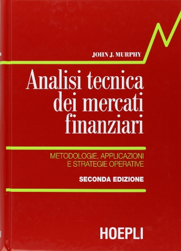 9788820328931: Analisi tecnica dei mercati finanziari. Metodologie, applicazioni e strategie operative, Copertine Assortite