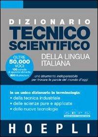 Dizionario tecnico scientifico della lingua italiana: Dizionario tecnico scientifico
