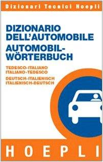 9788820329532: Dizionario dell'automobile tedesco-italiano, italiano-tedesco (Dizionari tecnici)