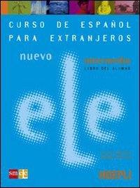 9788820332136: Nuevo ele. Curso de espanol para extranjeros. Intermedio. Libro del alumno