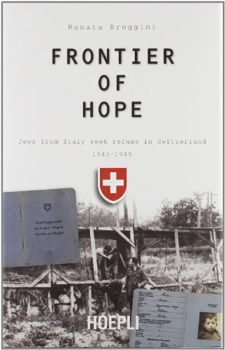 9788820332679: Frontier of Hope : Jews from Italy seek refuge in Switzerland 1943-1945