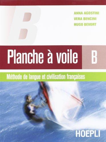 9788820334628: Planche � voile. M�thode de langue et civilisation fran�aises. Vol. B. Materiali per il docente. Con CD Audio. Per le Scuole superiori