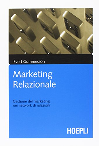9788820335069: Marketing relazionale. Gestione del marketing nei network di relazioni