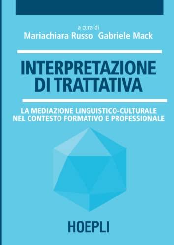 9788820335137: Interpretazione di trattativa. La mediazione linguistico-culturale nel contesto formativo e professionale
