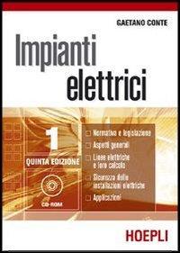 Impianti elettrici. Per gli Ist. tecnici industriali: Conte, Gaetano