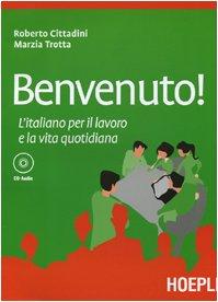 9788820336516: Benvenuto! L'italiano per il lavoro e la vita quotidiana. Con CD Audio