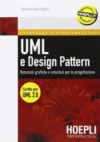 9788820336578: UML e design pattern. Notazioni grafiche e soluzioni per la progettazione